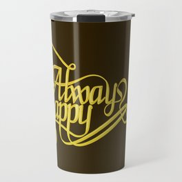 Stay Happy Travel Mug