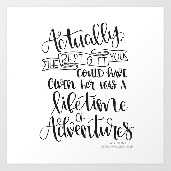 Alice In Wonderland Quote Brilliant Lifetime Of Adventures  Alice In Wonderland Quote Art Print.