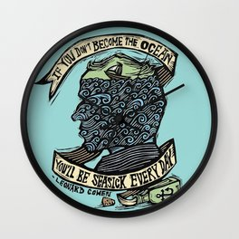 If You Don't Become the Ocean, You'll Be Seasick Every Day. Wall Clock