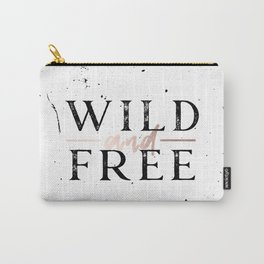 Wild and Free Rose Gold on White Carry-All Pouch