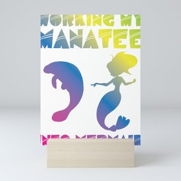 Working My Manatee into Mermaid Workout Gym Exercise T Shirt Mini Art Print