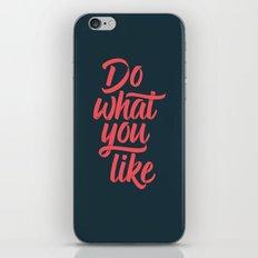 Do what you like iPhone & iPod Skin