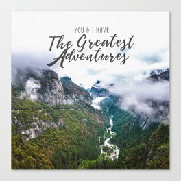 You and I have the Greatest Adventures Canvas Print