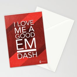 I Love Me a Good Em Dash Stationery Cards