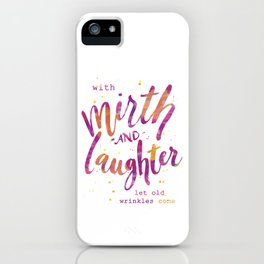 With Mirth and Laughter iPhone Case