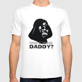 Who's Your Daddy? - Darth Vader T-shirt