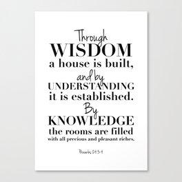 Proverbs 24:3-4 Wisdom, understanding, knowledge Canvas Print