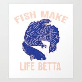 Fish  Make Life Betta Siamese Fighting Fish Art Print