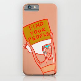 Find Your People iPhone Case