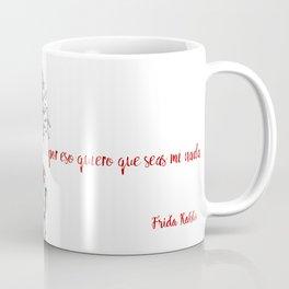 Frida Kahlo - Eres mi nada Coffee Mug