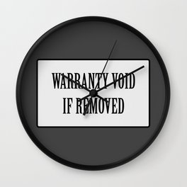Warranty void if removed sticker Wall Clock