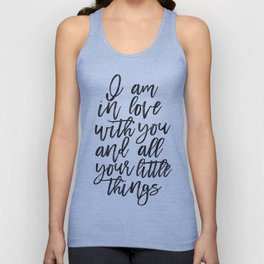 LOVE WALL ART, I Am In Love With You And All Your Little Things,Love Art,Love Quote,I love You More, Unisex Tank Top