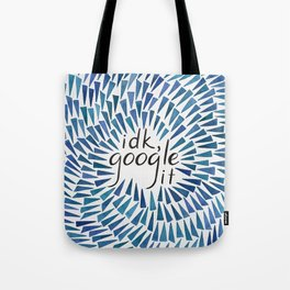 I Don't Know, Google It - Blue Tote Bag