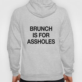 Brunch is For Assholes Hoody