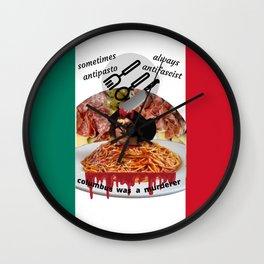 Columbus Was A Murderer (Spaghetti Sauce Version!) Wall Clock
