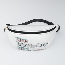 The Birthday Girl Party And Birthday Celebration Festival design Fanny Pack