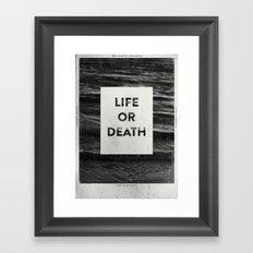 Life or Death Framed Art Print