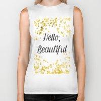 hello beautiful Biker Tanks featuring Hello, Beautiful by Alyssa Grau