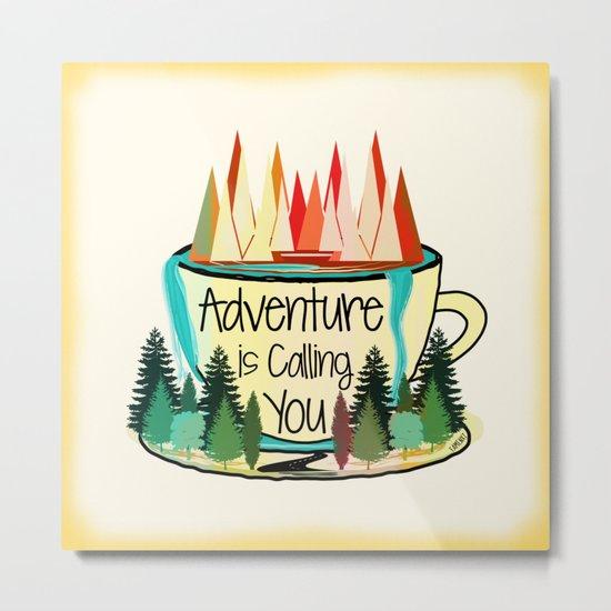 Adventure is Calling You Metal Print