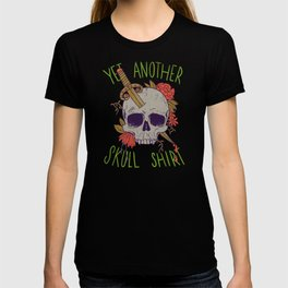 Yet Another Skull Shirt T-shirt