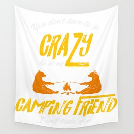 Crazy Camping Friend Camp Fire Bears Marshmellows Wall Tapestry