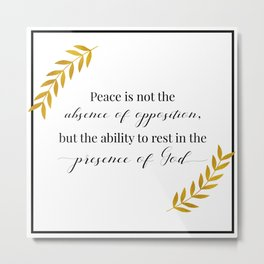 Peace in His Presence Metal Print
