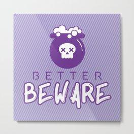 Beware Metal Print