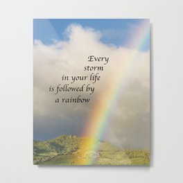 Every Storm is Followed by a Rainbow Metal Print