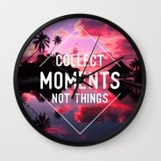 Collect moments not thing Wall Clock