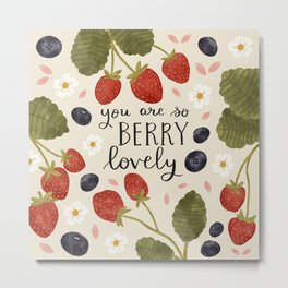 You Are So Berry Lovely Metal Print