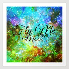 FLY ME TO THE MOON, REVISITED - Colorful Abstract Painting Space Typography Blue Green Galaxy Nebula Art Print