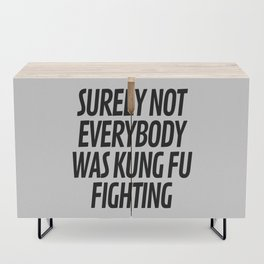 Surely Not Everybody Was Kung Fu Fighting Credenza