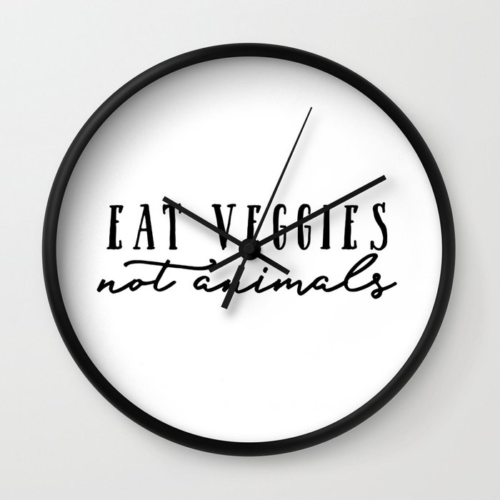 Eat veggies, not animals Wall Clock