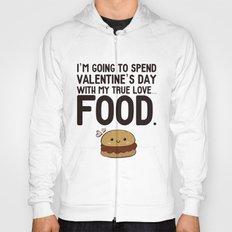 True love... Food! Hoody