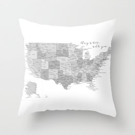 Anywhere with you, USA map in grayscale Throw Pillow