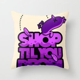 SHOP TIL YOU DROP! Throw Pillow