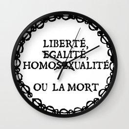 Liberte, egalite, homosexualite ou la mort / Black text Wall Clock