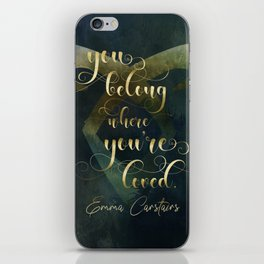 You belong where you're loved. Emma Carstairs. Lady Midnight. iPhone Skin