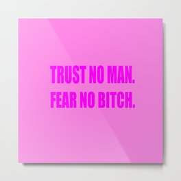 Trust No Man Metal Print