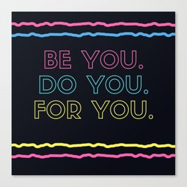 BE YOU, DO YOU, FOR YOU Canvas Print