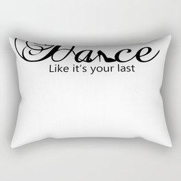 Dance Like It's Your Last Dance Stiletto Shoe Rectangular Pillow