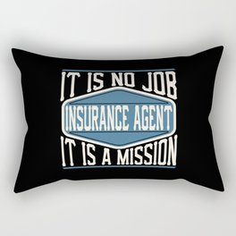 Insurance Agent  - It Is No Job, It Is A Mission Rectangular Pillow