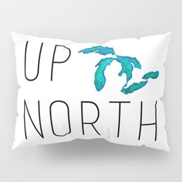 UP NORTH with watercolor great lakes Pillow Sham