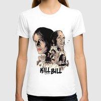 bill T-shirts featuring Kill Bill by RJ Artworks