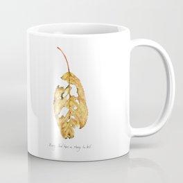 Every leaf has a story to tell Coffee Mug