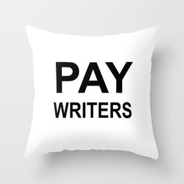 PAY WRITERS Throw Pillow