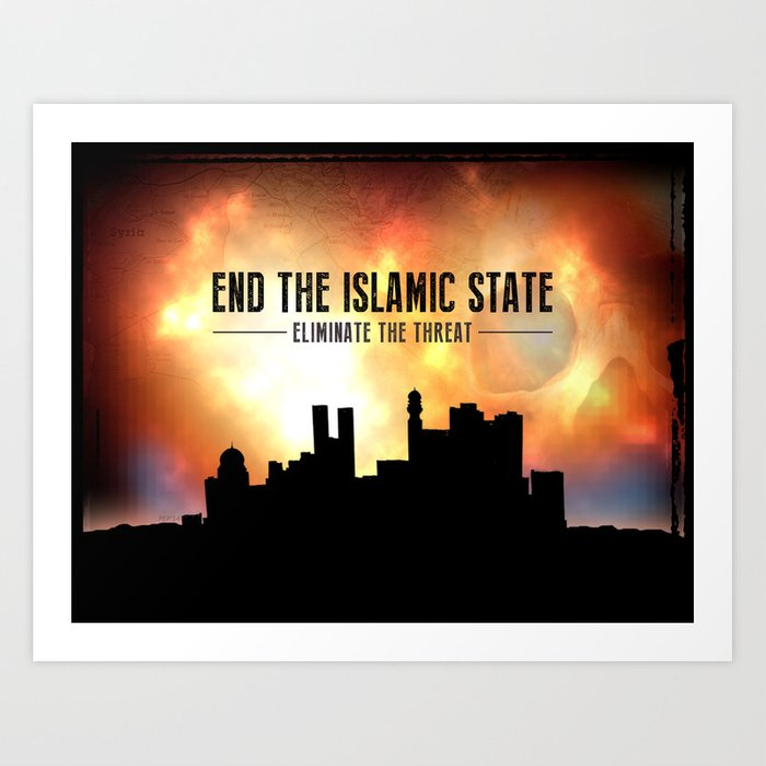 End The Islamic State Art Print