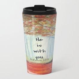 He is with you Travel Mug