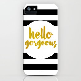 Hello Gorgeous 02 iPhone Case