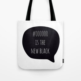 Black is the New Black Tote Bag